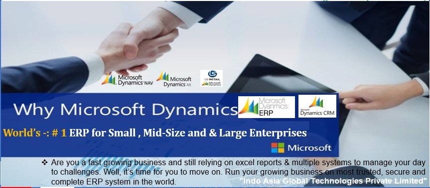 Indo Asia Global Technologies offer MICROSOFT DYNAMICS NAV, AX & LS RETAILS -ERP & CRM SERVICE CONSULTANT | SALES | SUPPORT | CUSTOMIZATION | IMPLEMENTATION | FULL LIFECYCLE SUPPORT
